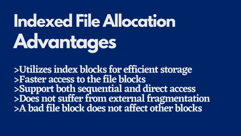 Indexed file allocation advantages