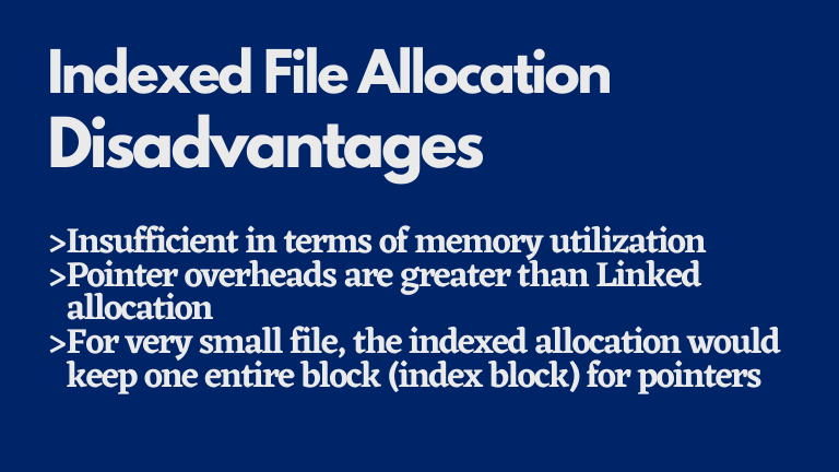 Indexed file allocation disadvantages
