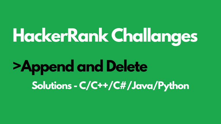 Append and Delete HackerRank Solution