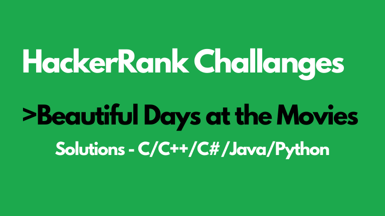 Beautiful Days of the Movies HackerRank Solution