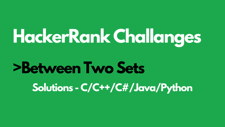 Between Two Sets HackerRank Solution