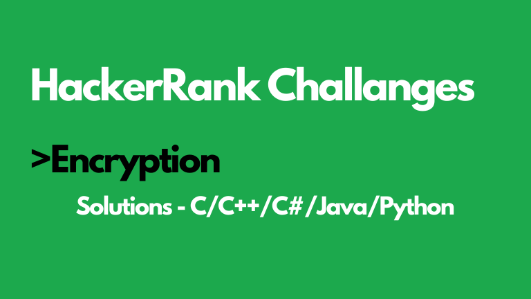 Encryption HackerRank Solution