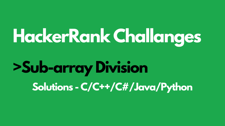 Sub-array Division HackerRank Solution