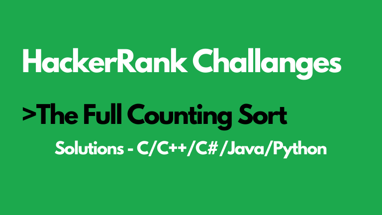 The Full Counting Sort Hackerrank Solution