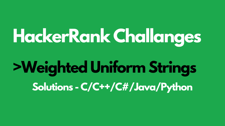 Weighted Uniform Strings Hackerrank solution